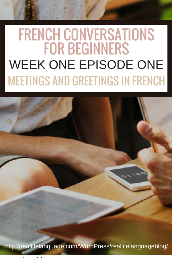 French Conversations for Beginners week one episode one meeting and greetings in french #learnfrench #learntospeakfrench