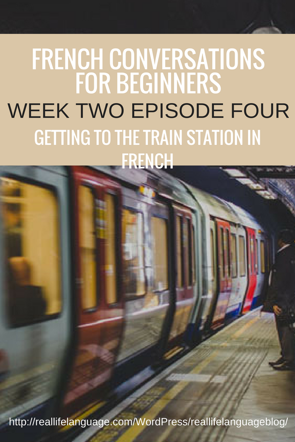 French Conversations for Beginners week two episode four getting to the train station in french #learnfrench #learntospeakfrench