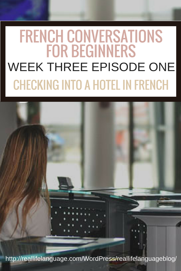 French Conversations for Beginners week three episode one checking into a hotel in french #learnfrench #learntospeakfrench