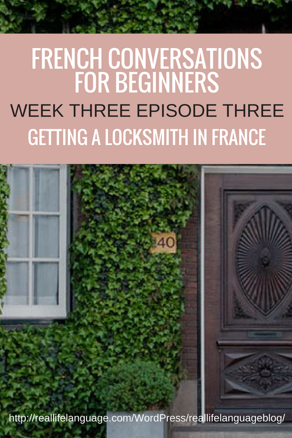 French Conversations for Beginners week three episode three getting a locksmith in france #learnfrench #learntospeakfrench