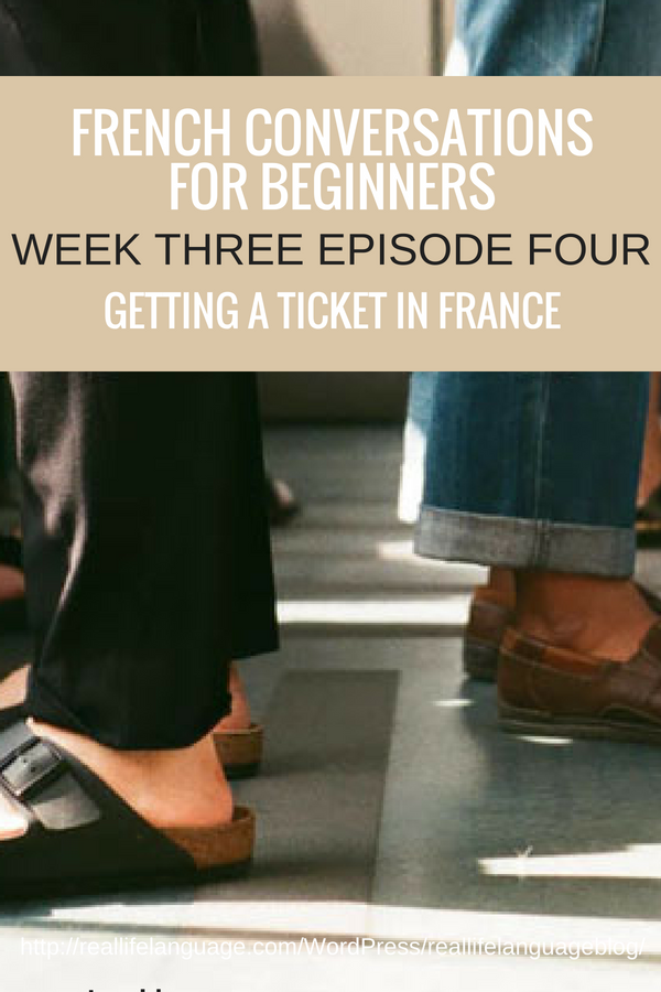 French Conversations for Beginners week three episode four getting a ticket in france #learnfrench #learntospeakfrench
