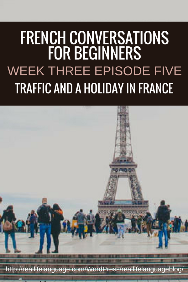 French Conversations for Beginners week three episode five traffic and a holiday in france #learnfrench #learntospeakfrench