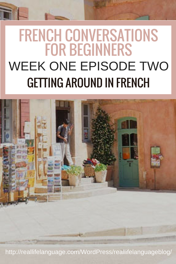 French Conversations for Beginners week one episode two getting around in french #learnfrench #learntospeakfrench
