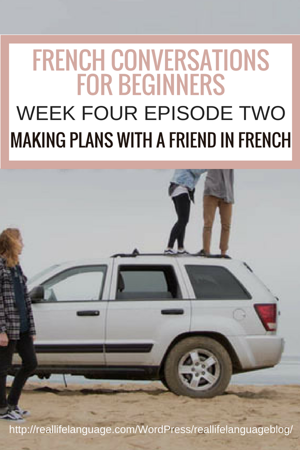 French Conversations for Beginners week four episode two making plans with a friend #learnfrench #learntospeakfrench