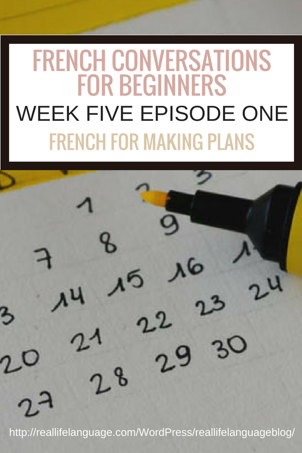French Conversations for Beginners week five episode one french for making plans #learnfrench #learntospeakfrench
