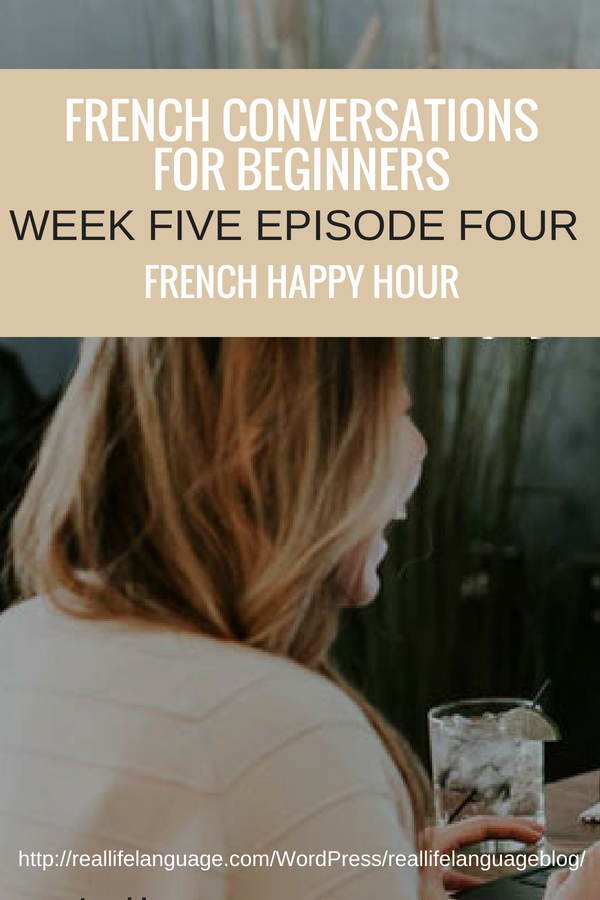 French Conversations for Beginners week five episode four french happy hour #learnfrench #learntospeakfrench