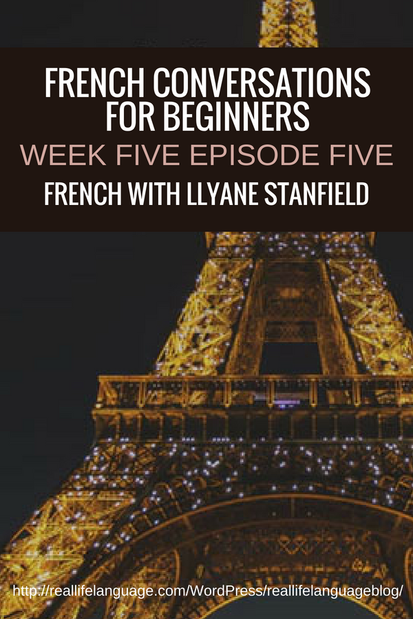 French Conversations for Beginners week five episode five french with Llyane Stanfield #learnfrench #learntospeakfrench
