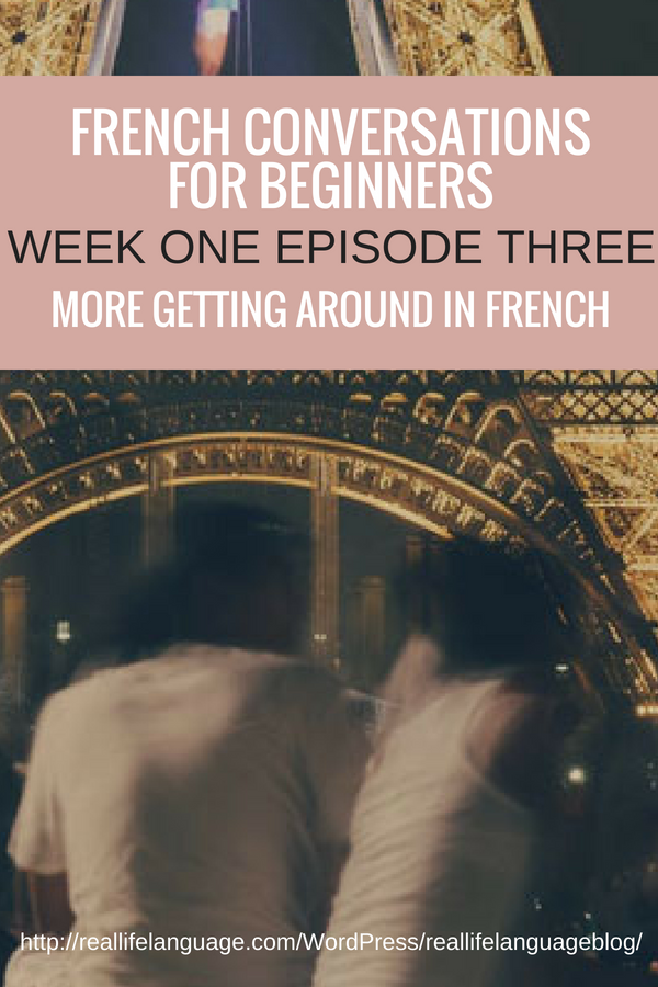 French Conversations for Beginners week one episode three more getting around in french #learnfrench #learntospeakfrench