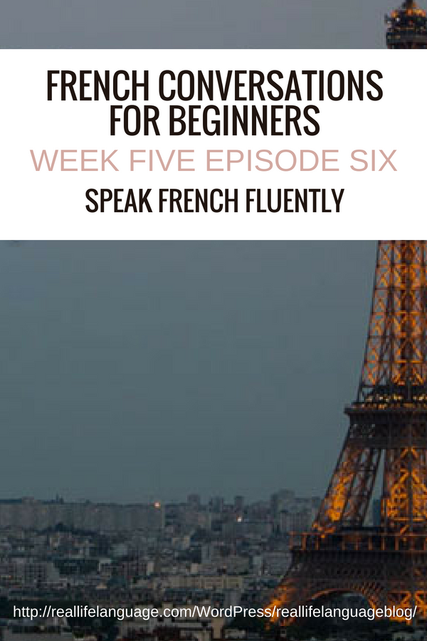 French Conversations for Beginners week five episode six speak french fluently #learnfrench #learntospeakfrench