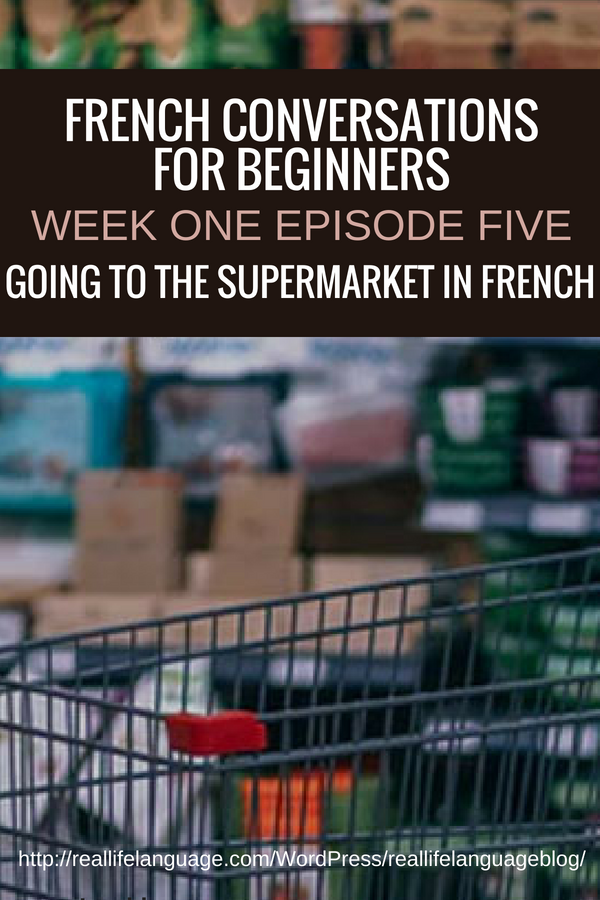 French Conversations for Beginners week one episode five going to the supermarket in french #learnfrench #learntospeakfrench