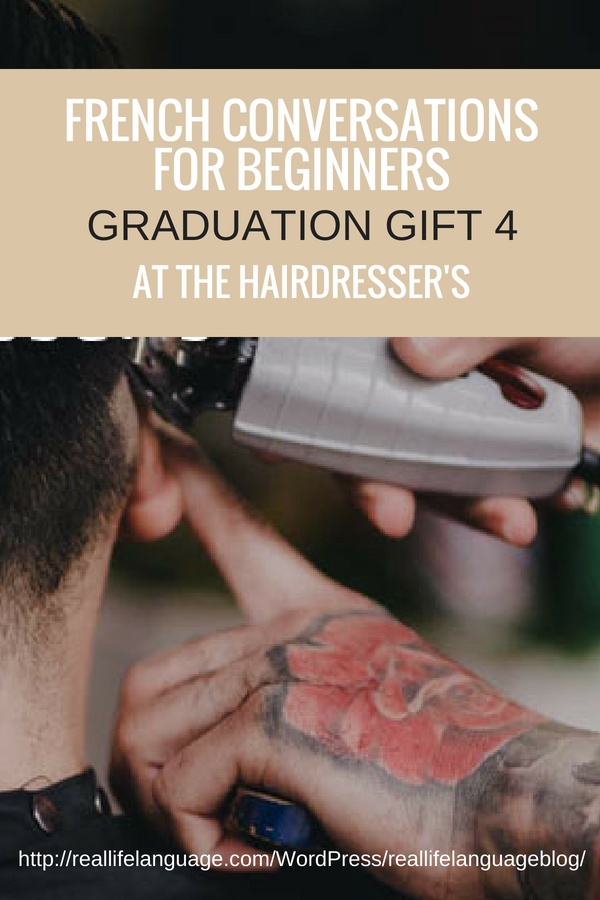 graduation gifts four at the hairdressers #learnfrench #learntospeakfrench