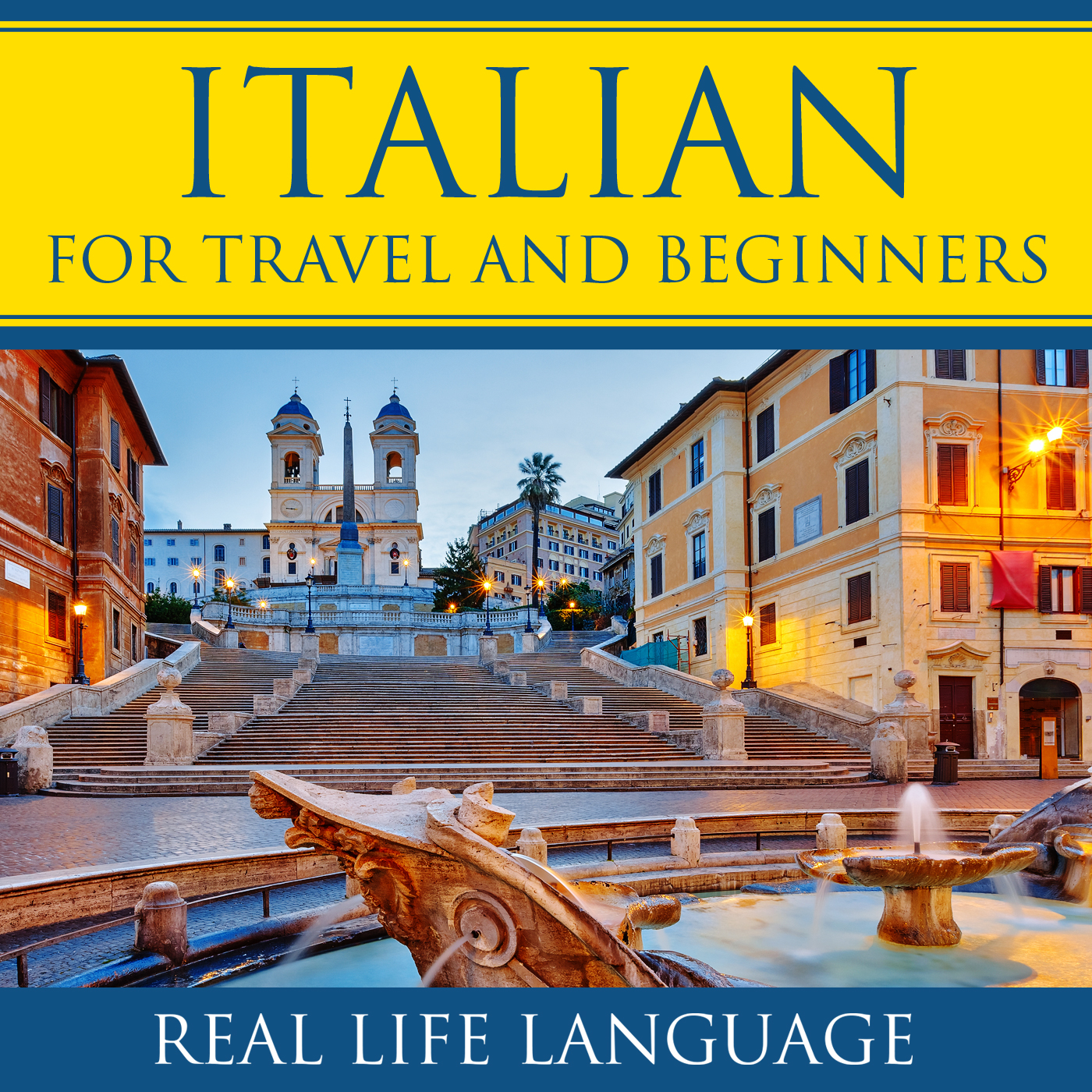 Italian for Travel and Beginners – Real Life Language